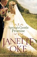 Springs Gentle Promise (#04 in Seasons Of The Heart Series)