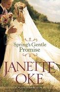 Springs Gentle Promise (#04 in Seasons Of The Heart Series)