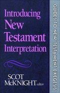Introducing New Testament Interpretation (Guides To New Testament Exegesis Series)