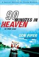 90 Minutes in Heaven - My True Story (Young Readers Edition Series)