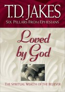 Loved By God (#01 in Six Pillars From Ephesians Series)