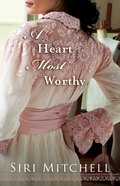 A Heart Most Worthy (#04 in Against All Expectations Collection Series)