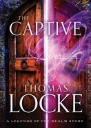 The Captive (Ebook Shorts) (#01 in Legends Of The Realm Series)