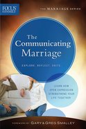 The Communicating Marriage (Focus On The Family Marriage Series)
