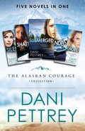 The Alaskan Courage Collection (5 Books in 1) (Alaskan Courage Series)