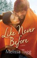 Like Never Before (Walker Family Book #2) (#02 in Walker Family Series)