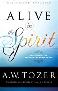 Alive in the Spirit (New Tozer Collection Series)