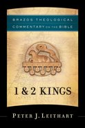 1 and 2 Kings (Brazos Theological Commentary On The Bible Series)