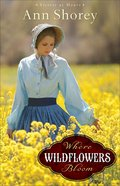 Where Wildflowers Bloom (#01 in Sisters At Heart Series)