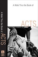 A Walk Thru the Book of Acts (New Inductive Bible Study Series)