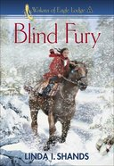 Blind Fury (#02 in Wakara Of Eagle Lodge Series)