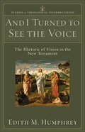 And I Turned to See the Voice (Studies In Theological Interpretation Series)
