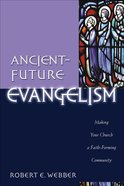 Ancient Future: Evangelism (Ancient-future Series)
