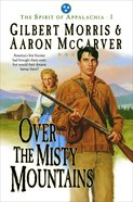Over the Misty Mountains (#01 in Spirit Of Appalachia Series)