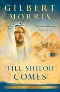Till Shiloh Comes (Lions of Judah Book #4) (#04 in Lions Of Judah Series)