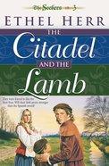 Citadel and the Lamb (#03 in Seekers Series)