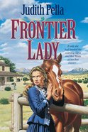 Frontier Lady (#01 in Lone Star Legacy Series)