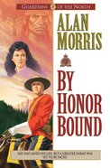 By Honor Bound (#01 in Guardians Of The North Series)