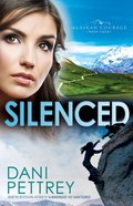 Silenced (#04 in Alaskan Courage Series)