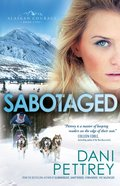Sabotaged (#05 in Alaskan Courage Series)