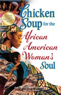 Chicken Soup For the African American Womans Soul (Chicken Soup For The Soul Series)