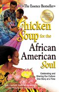 Chicken Soup For the African American Soul (Chicken Soup For The Soul Series)