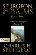 Pgc: Spurgeon on the Psalms (Book Two) (#02 in Spurgeon On The Psalms Series)