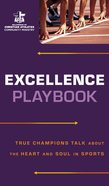 Excellence Playbook (The Fellowship Of Christian Athletics Series)