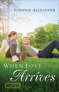 When Love Arrives (#02 in Misty Willow Series)