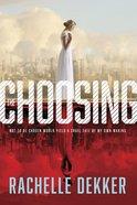 The Choosing (#01 in A Seer Novel Series)