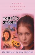 Equally Yoked (#03 in Laurel Shadrach Series)