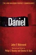 Daniel (John Walvoord Prophecy Commentaries Series)