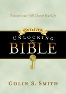 10 Keys For Unlocking the Bible (Unlocking The Bible Story Series)