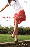 Stuck in the Middle (#01 in Sister-to-sister Series)
