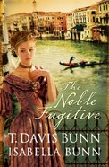 The Noble Fugitive (#03 in Heirs Of Acadia Series)