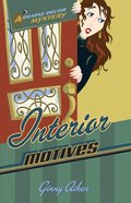Interior Motives (#03 in Deadly Decor Mystery Series)
