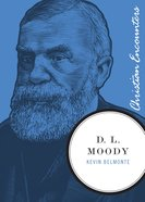 D.L Moody (Christian Encounters Series)