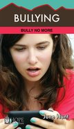 Bullying (Hope For The Heart Series)