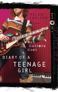 What Matters Most (#03 in Diary Of A Teenage Girl, Maya Series)
