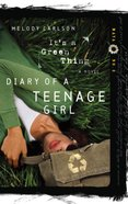 Its a Green Thing (#02 in Diary Of A Teenage Girl, Maya Series)
