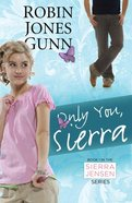 Only You, Sierra (#01 in Sierra Jensen Series)