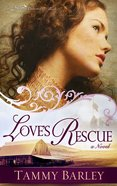 Loves Rescue (#01 in The Sierra Chronicles Series)