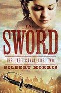 The Sword (#02 in Last Cavaliers Series)