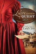 Lady Annes Quest (#02 in Prairie Dreams Series)