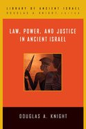 Law, Power, and Justice in Ancient Israel (Library Of Ancient Israel Series)