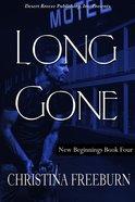 Long Gone (#04 in New Beginnings Series)