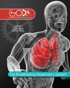 Breathtaking Respiratory System (Gods Wondrous Machine Series)