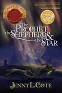 Prophet, the Shepherd and the Star, the (#01 in Epic Order Of The Seven Series)