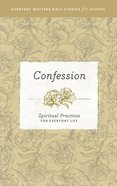 Confession (Everyday Matters Bible Studies For Women Series)