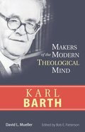 Karl Barth (Makers Of The Modern Theological Mind Series)